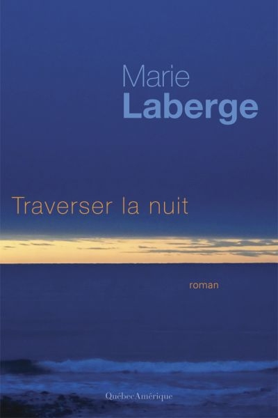 Traverser nuit Marie Laberge
